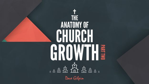 The Anatomy of Church Growth Pt 2