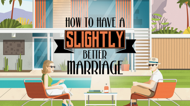 How To Have A Slightly Better Marriage