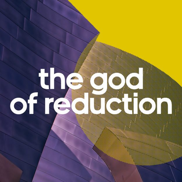 The God of Reduction