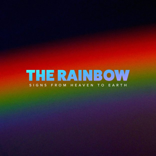 The Rainbow – Signs from Heaven to Earth