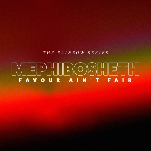 The Rainbow: Mephibosheth