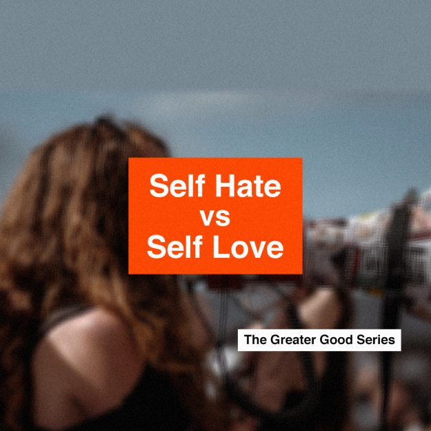 Self Hate vs Self Love