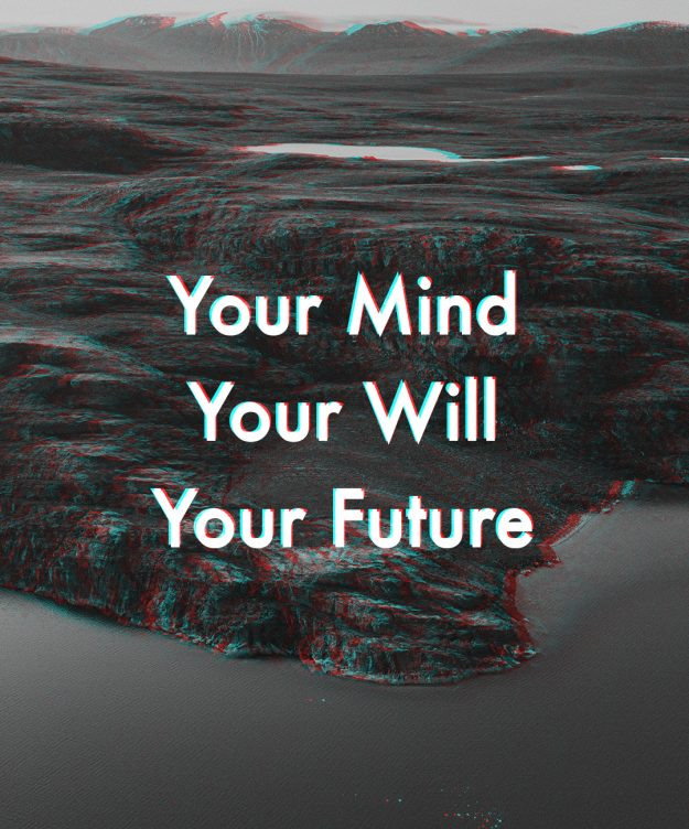 Your Mind, Your Will, Your Future