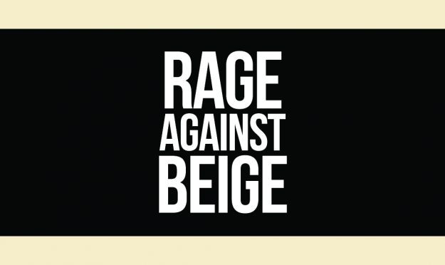 Rage Against Beige