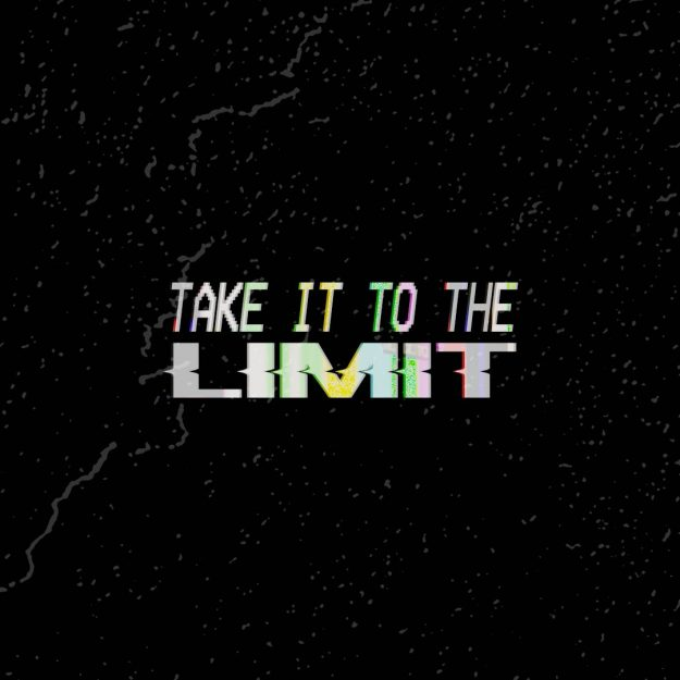 Take It To The Limit